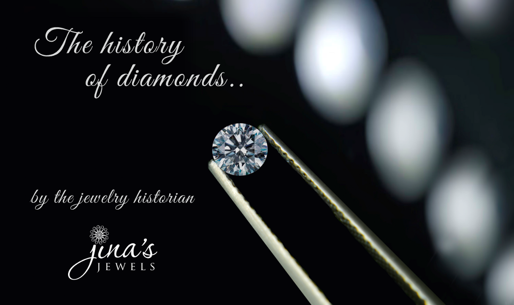 The history of Diamonds by the Jewelry Historian – Jina