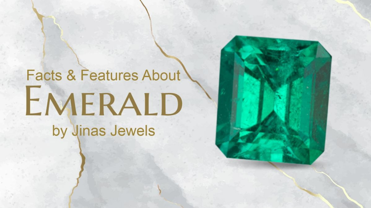Find out the facts and other features about Emerald by the top Gemologist-Jina