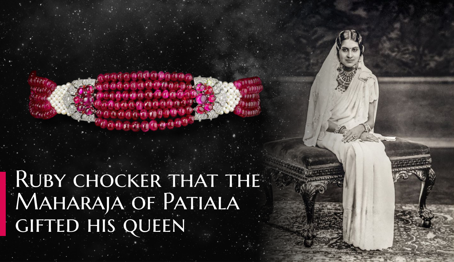 Read about this spectacular Ruby chocker that the Maharaja of Patiala gifted his queen